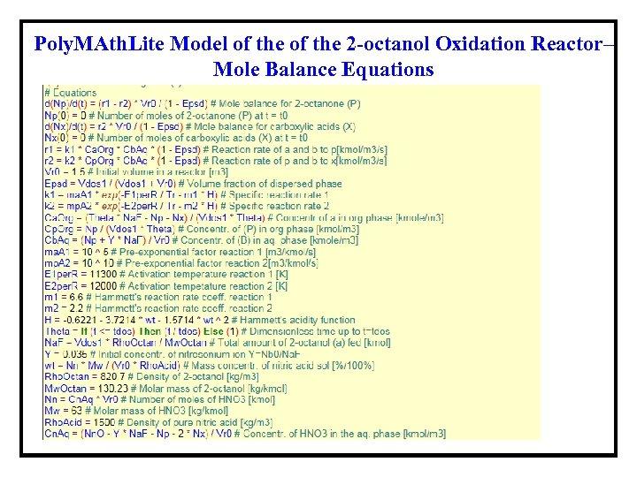 Poly. MAth. Lite Model of the 2 -octanol Oxidation Reactor– Mole Balance Equations