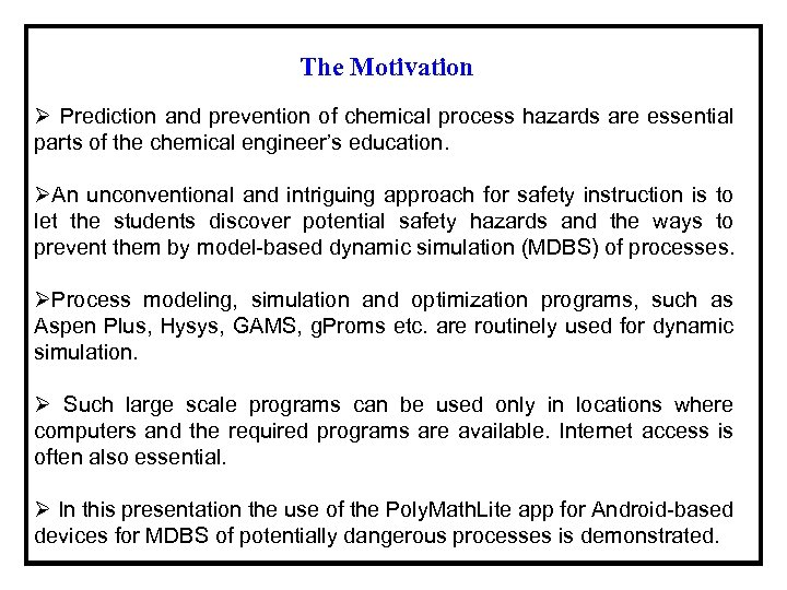 The Motivation Ø Prediction and prevention of chemical process hazards are essential parts of