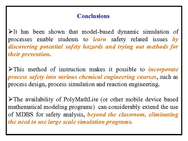 Conclusions ØIt has been shown that model-based dynamic simulation of processes enable students to