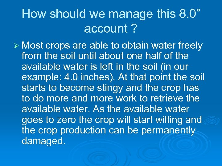 """How should we manage this 8. 0"""" account ? Ø Most crops are able"""