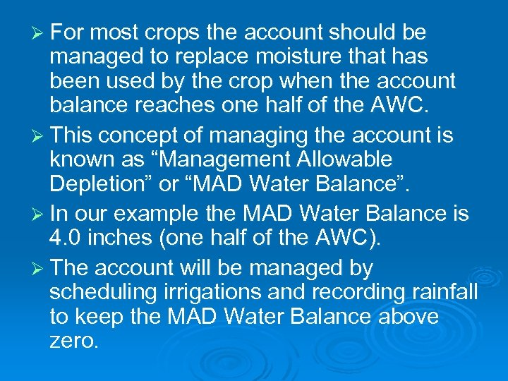 Ø For most crops the account should be managed to replace moisture that has