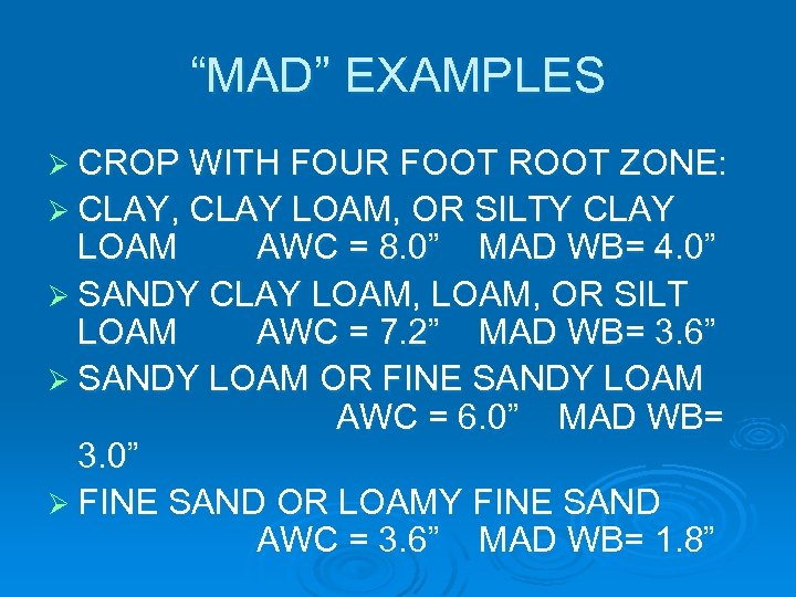 """""""MAD"""" EXAMPLES Ø CROP WITH FOUR FOOT ROOT ZONE: Ø CLAY, CLAY LOAM, OR"""