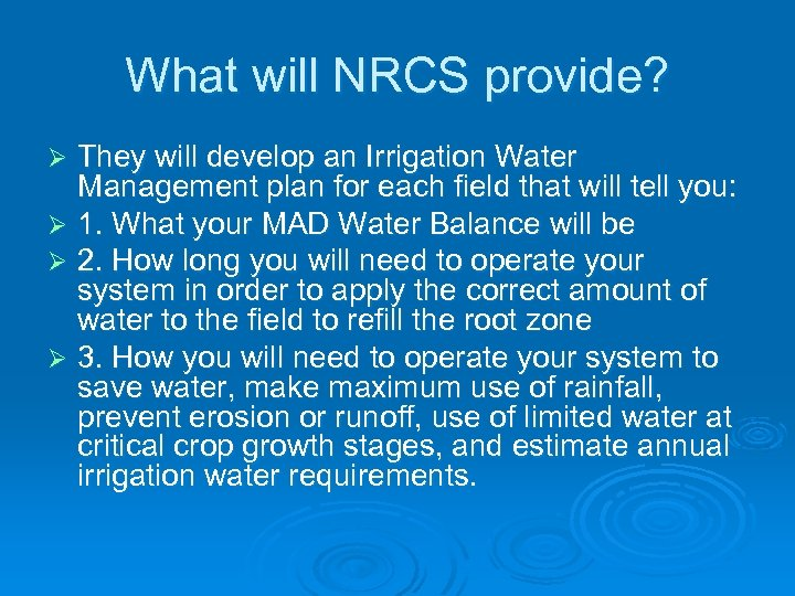 What will NRCS provide? They will develop an Irrigation Water Management plan for each