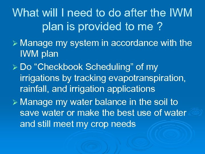 What will I need to do after the IWM plan is provided to me