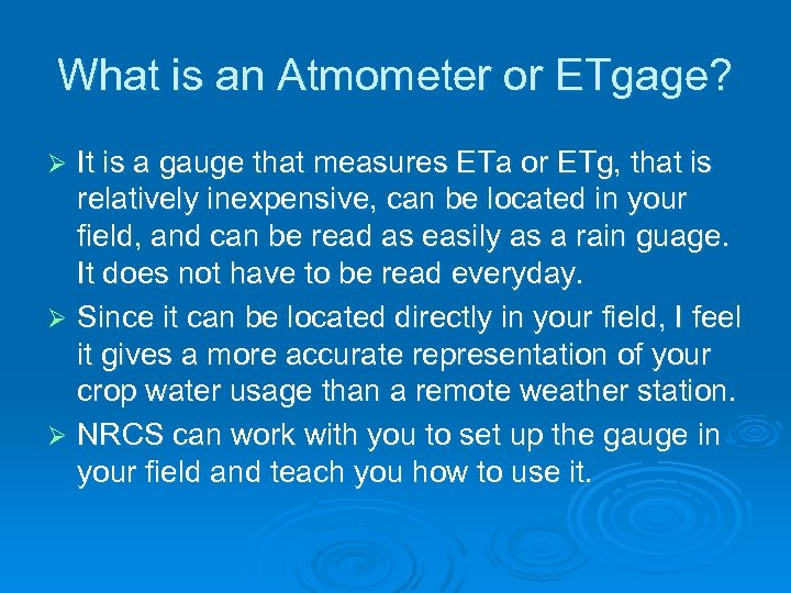 What is an Atmometer or ETgage? It is a gauge that measures ETa or