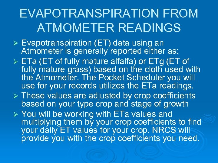 EVAPOTRANSPIRATION FROM ATMOMETER READINGS Evapotranspiration (ET) data using an Atmometer is generally reported either