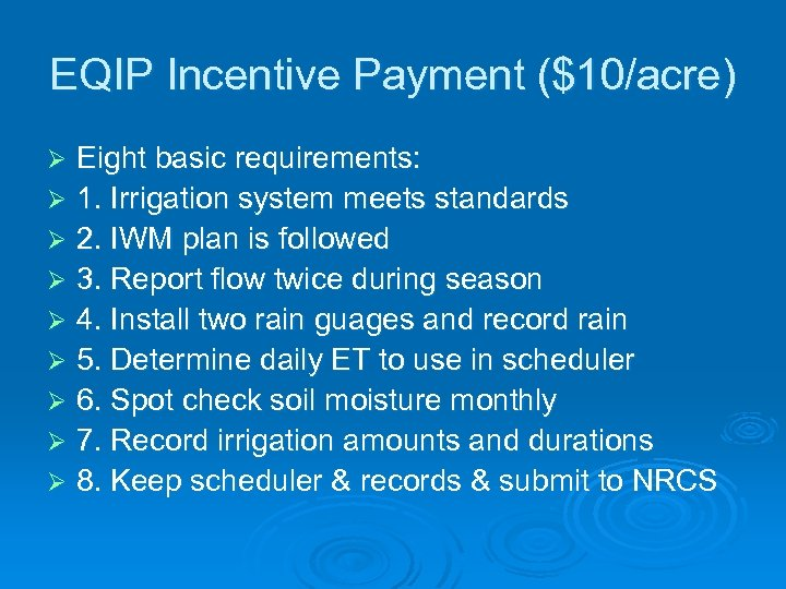EQIP Incentive Payment ($10/acre) Eight basic requirements: Ø 1. Irrigation system meets standards Ø
