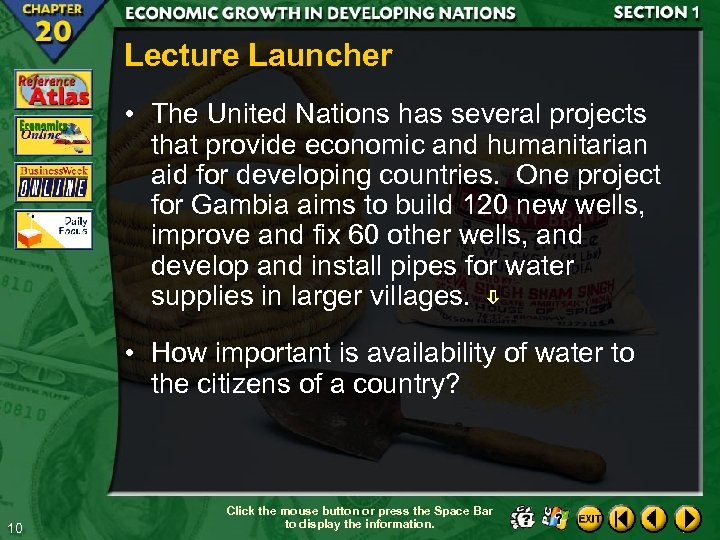 Lecture Launcher • The United Nations has several projects that provide economic and humanitarian