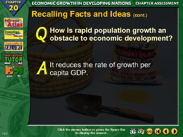 Recalling Facts and Ideas (cont. ) How is rapid population growth an obstacle to