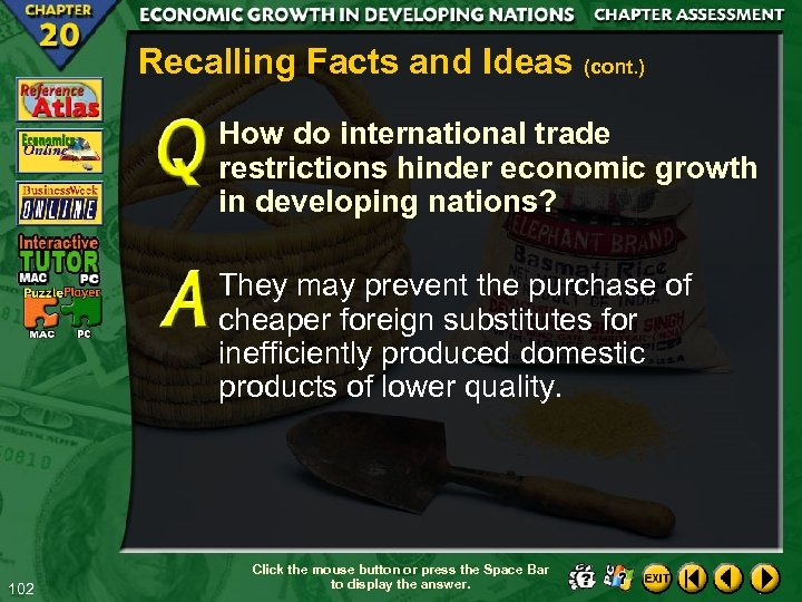 Recalling Facts and Ideas (cont. ) How do international trade restrictions hinder economic growth
