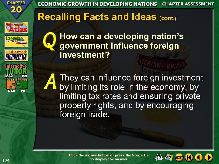 Recalling Facts and Ideas (cont. ) How can a developing nation's government influence foreign