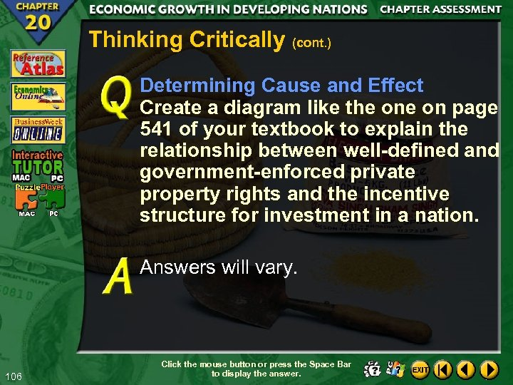 Thinking Critically (cont. ) Determining Cause and Effect Create a diagram like the on