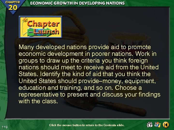 Many developed nations provide aid to promote economic development in poorer nations. Work in
