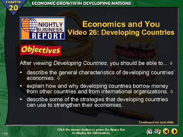 Economics and You Video 26: Developing Countries After viewing Developing Countries, you should be