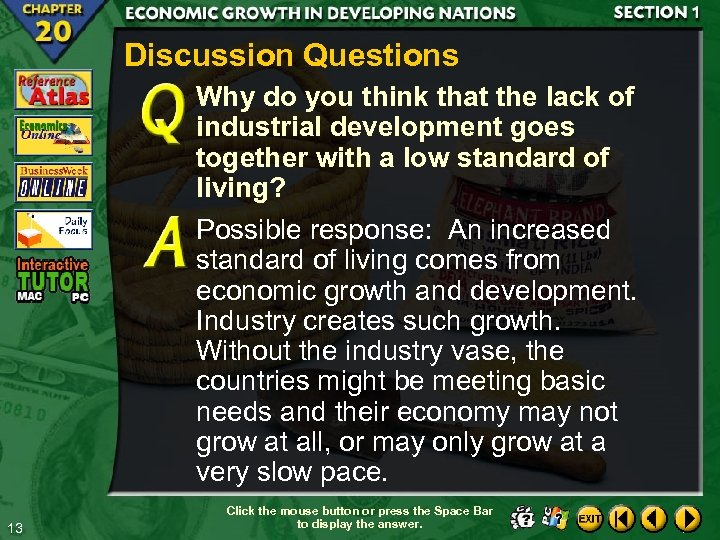 Discussion Questions Why do you think that the lack of industrial development goes together