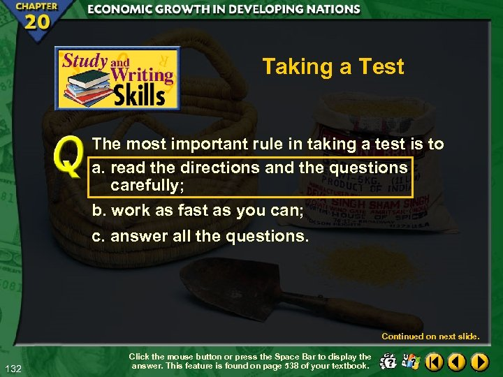 Taking a Test The most important rule in taking a test is to a.