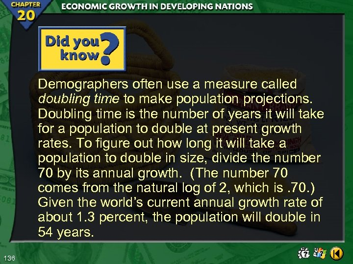 Demographers often use a measure called doubling time to make population projections. Doubling time