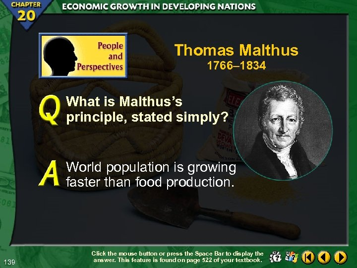 Thomas Malthus 1766– 1834 What is Malthus's principle, stated simply? World population is growing