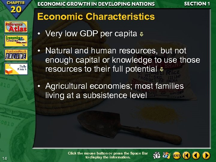 Economic Characteristics • Very low GDP per capita • Natural and human resources, but