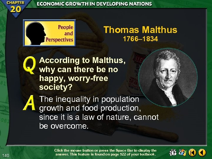 Thomas Malthus 1766– 1834 According to Malthus, why can there be no happy, worry-free