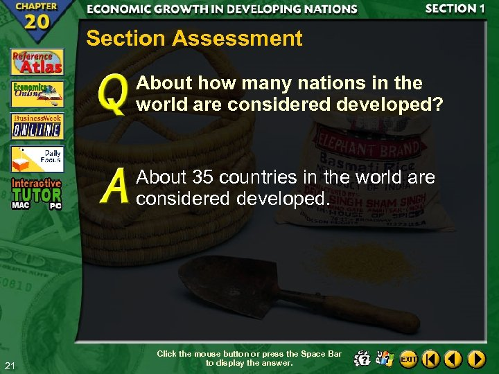 Section Assessment About how many nations in the world are considered developed? About 35