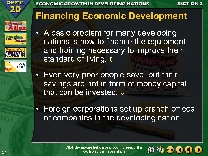Financing Economic Development • A basic problem for many developing nations is how to