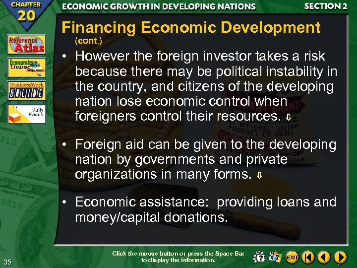 Financing Economic Development (cont. ) • However the foreign investor takes a risk because