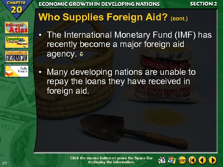 Who Supplies Foreign Aid? (cont. ) • The International Monetary Fund (IMF) has recently