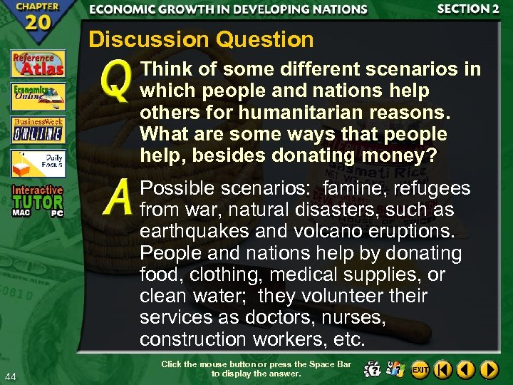 Discussion Question Think of some different scenarios in which people and nations help others