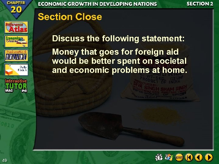 Section Close Discuss the following statement: Money that goes foreign aid would be better