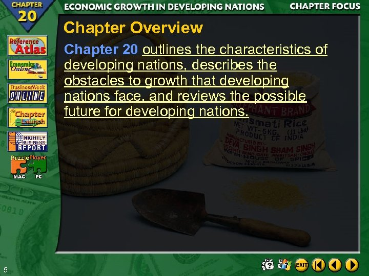 Chapter Overview Chapter 20 outlines the characteristics of developing nations, describes the obstacles to