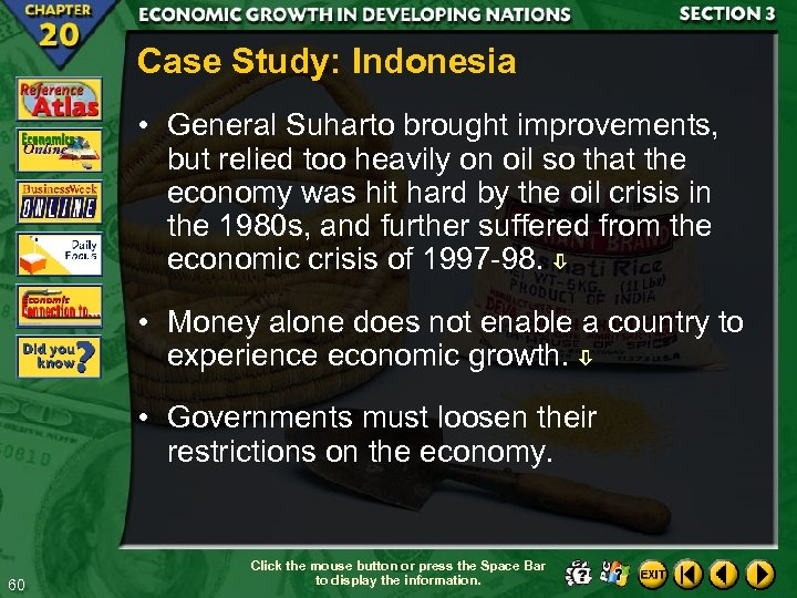 Case Study: Indonesia • General Suharto brought improvements, but relied too heavily on oil