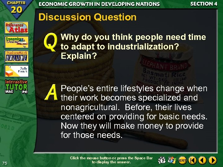 Discussion Question Why do you think people need time to adapt to industrialization? Explain?