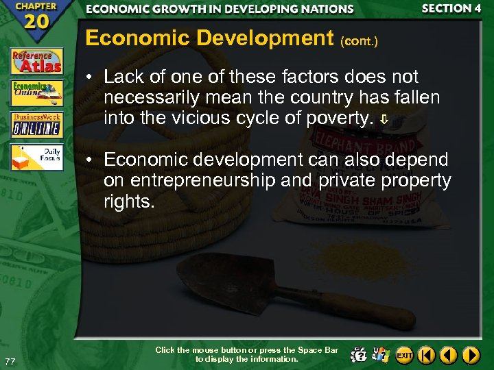 Economic Development (cont. ) • Lack of one of these factors does not necessarily