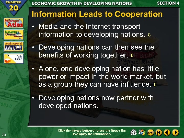 Information Leads to Cooperation • Media and the Internet transport information to developing nations.