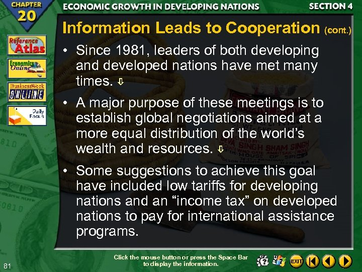Information Leads to Cooperation (cont. ) • Since 1981, leaders of both developing and