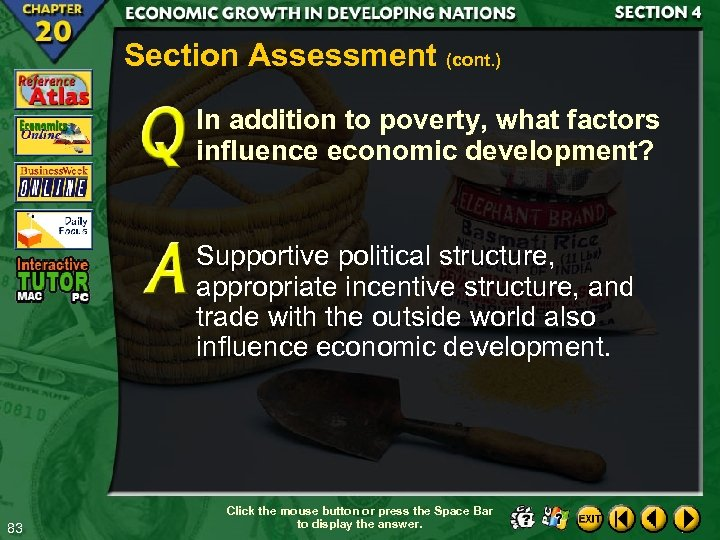Section Assessment (cont. ) In addition to poverty, what factors influence economic development? Supportive
