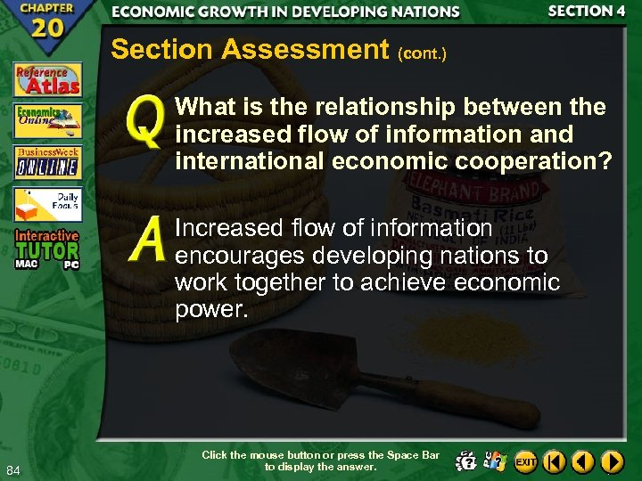 Section Assessment (cont. ) What is the relationship between the increased flow of information