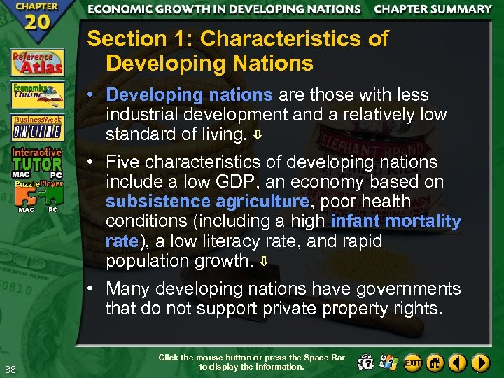 Section 1: Characteristics of Developing Nations • Developing nations are those with less industrial