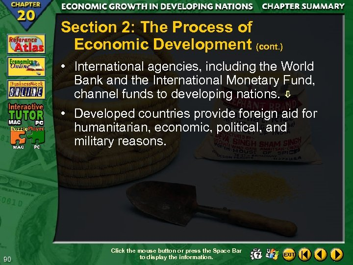 Section 2: The Process of Economic Development (cont. ) • International agencies, including the