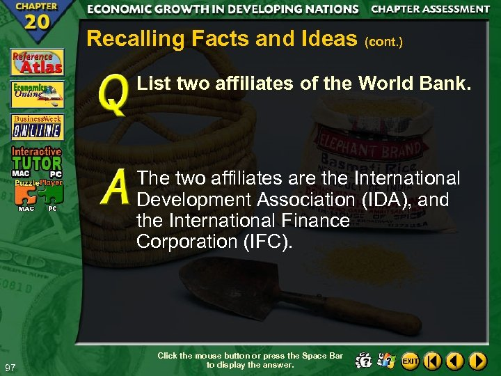 Recalling Facts and Ideas (cont. ) List two affiliates of the World Bank. The