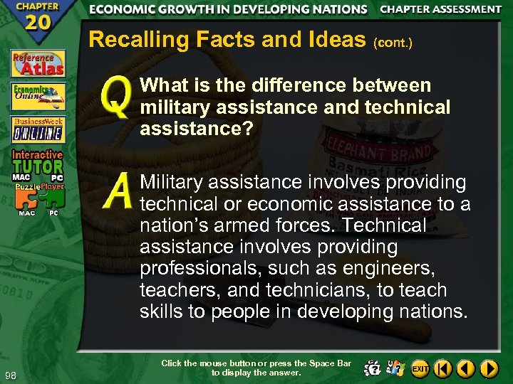 Recalling Facts and Ideas (cont. ) What is the difference between military assistance and