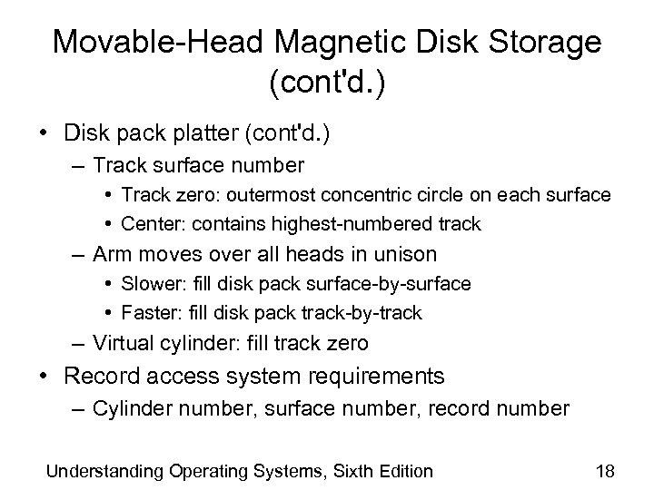 Movable-Head Magnetic Disk Storage (cont'd. ) • Disk pack platter (cont'd. ) – Track