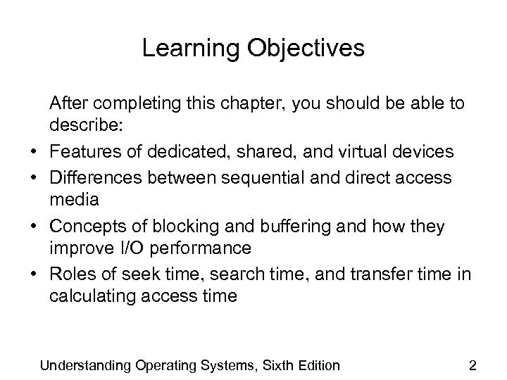Learning Objectives • • After completing this chapter, you should be able to describe: