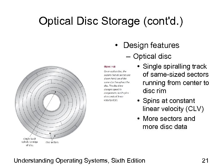 Optical Disc Storage (cont'd. ) • Design features – Optical disc • Single spiralling