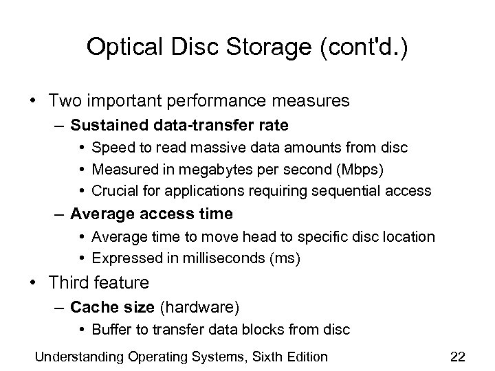 Optical Disc Storage (cont'd. ) • Two important performance measures – Sustained data-transfer rate