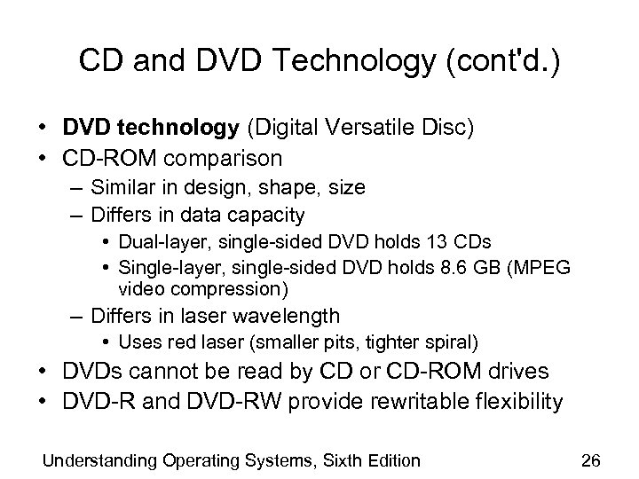 CD and DVD Technology (cont'd. ) • DVD technology (Digital Versatile Disc) • CD-ROM