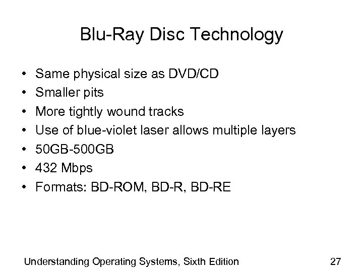 Blu-Ray Disc Technology • • Same physical size as DVD/CD Smaller pits More tightly