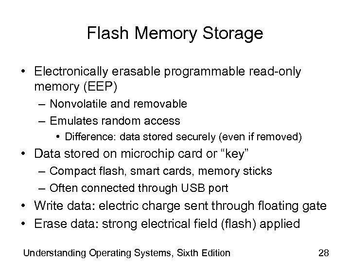 Flash Memory Storage • Electronically erasable programmable read-only memory (EEP) – Nonvolatile and removable