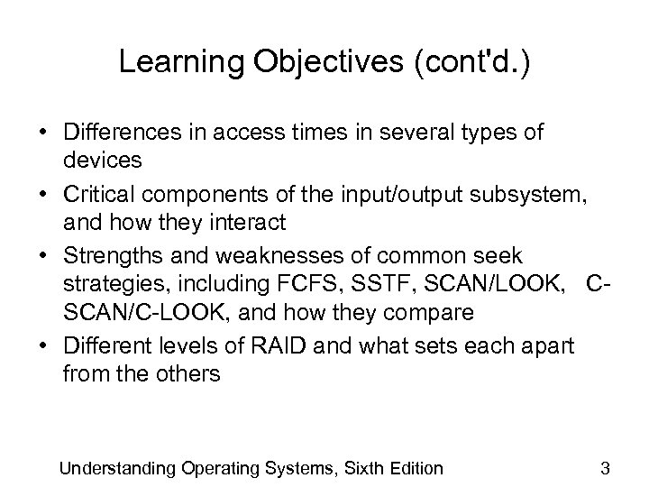 Learning Objectives (cont'd. ) • Differences in access times in several types of devices